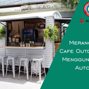 Mendesain Cafe Outdoor Menggunakan AutoCAD